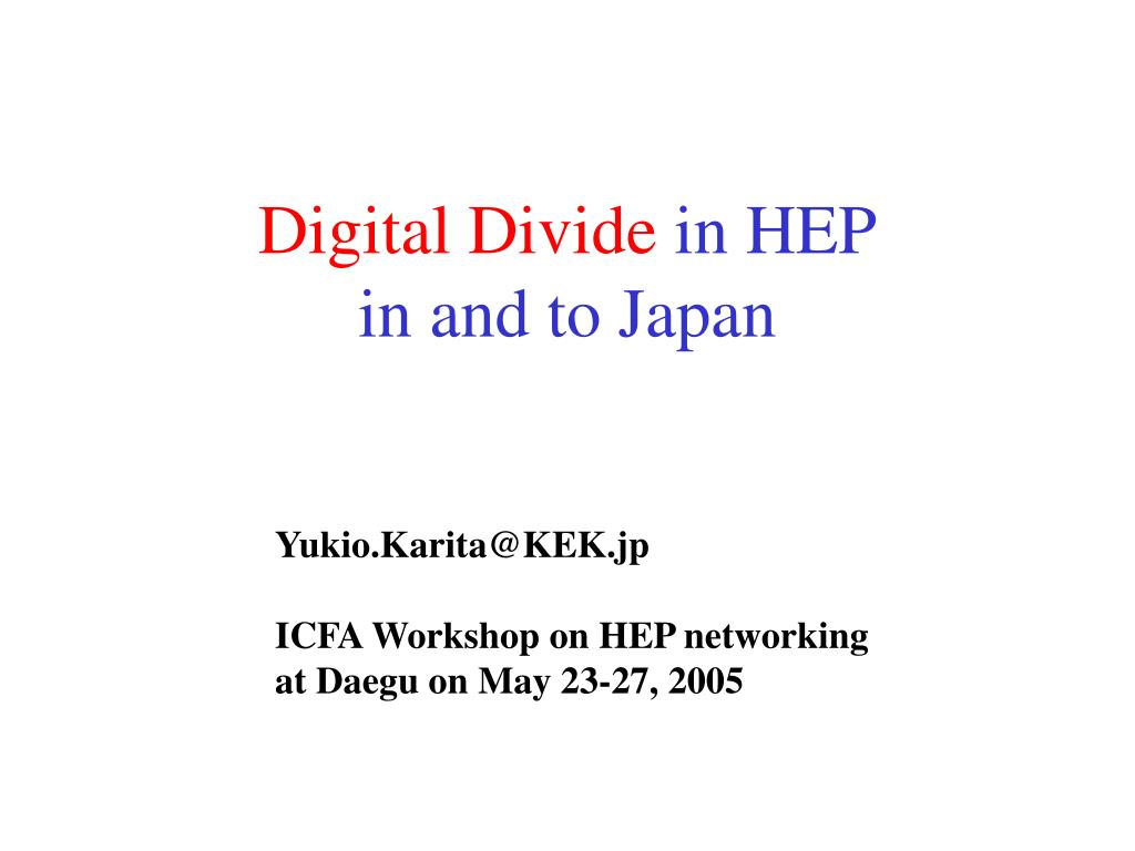 digital divide in hep in and to japan l.