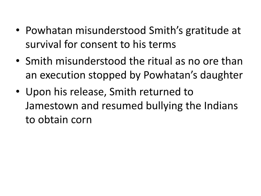 Powhatan misunderstood Smith's gratitude at survival for consent to his terms
