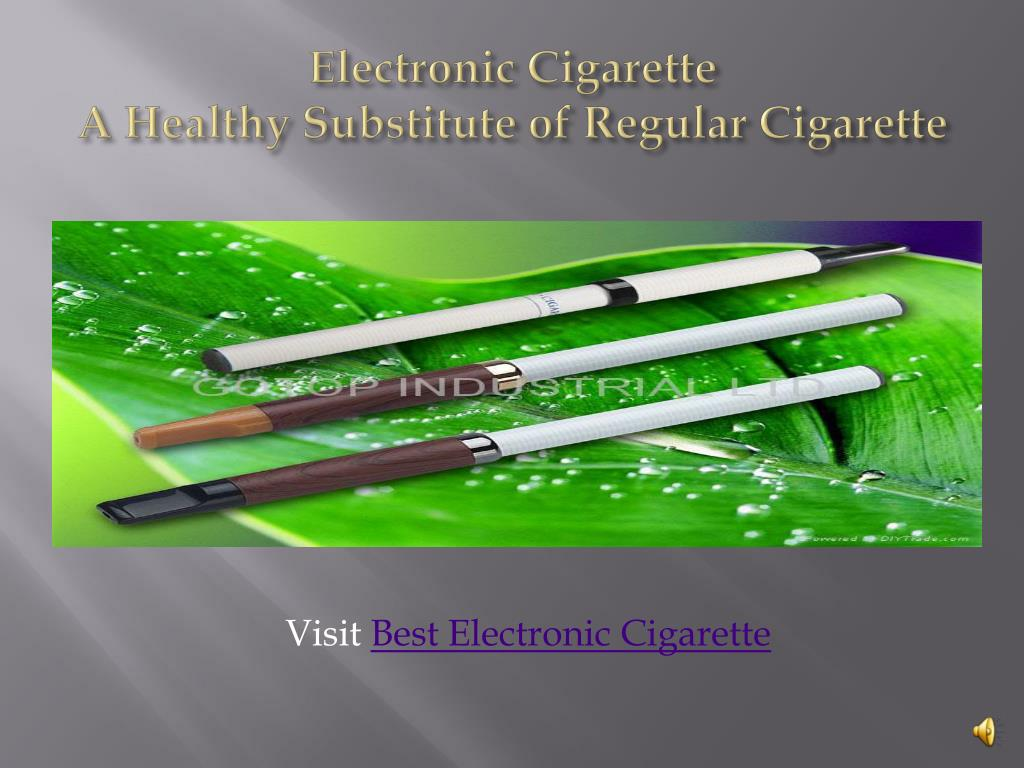 electronic cigarette a h ealthy substitute of regular cigarette l.