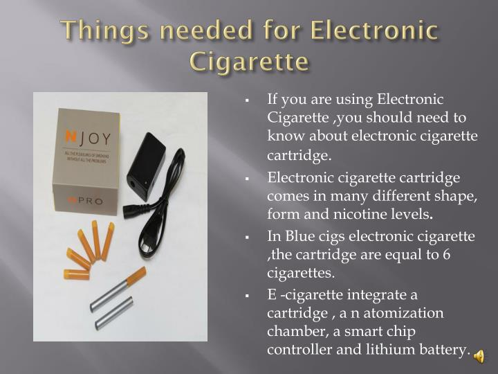 Things needed for electronic cigarette