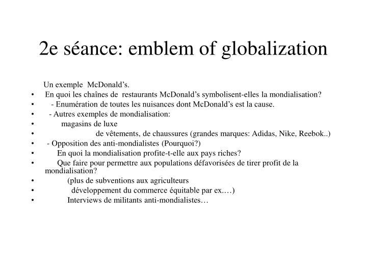 2e séance: emblem of globalization
