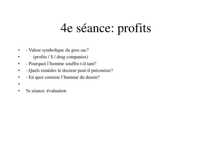 4e séance: profits