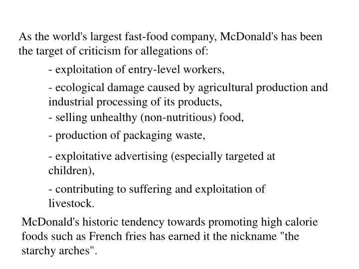 As the world's largest fast-food company, McDonald's has been the target of criticism for allegations of: