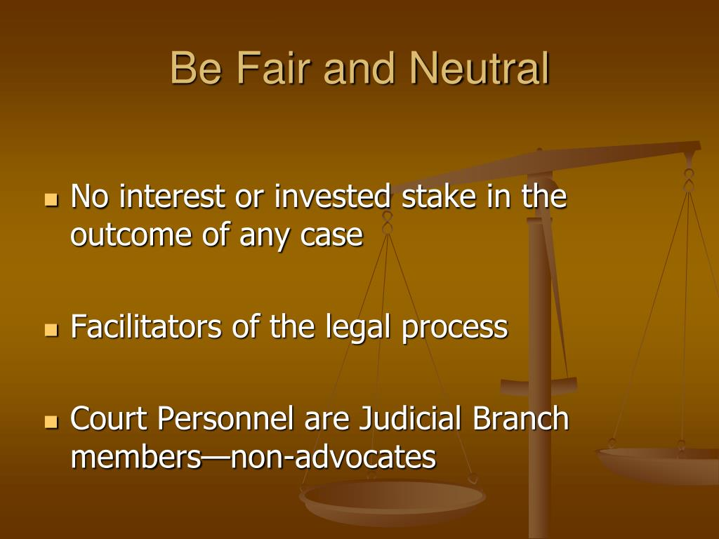 Be Fair and Neutral
