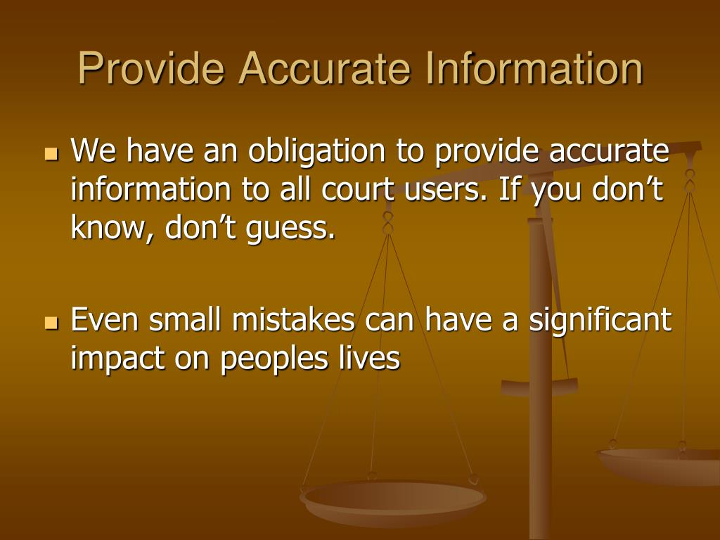 Provide Accurate Information