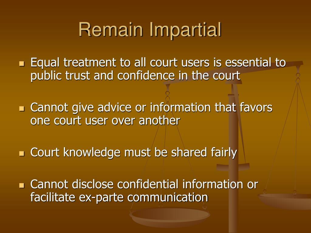 Remain Impartial