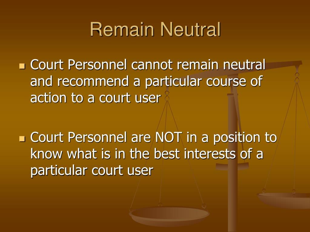 Remain Neutral