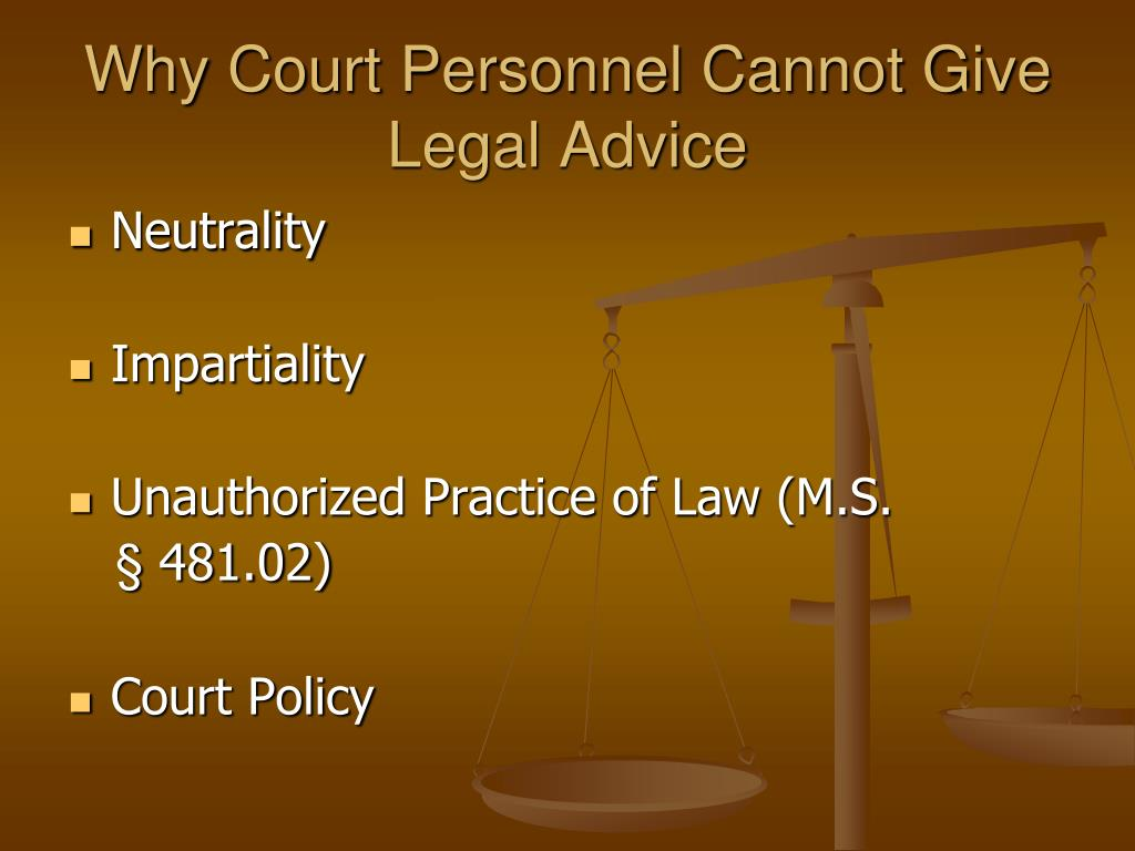 Why Court Personnel Cannot Give Legal Advice