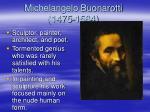michelangelo buonarotti 1475 1564