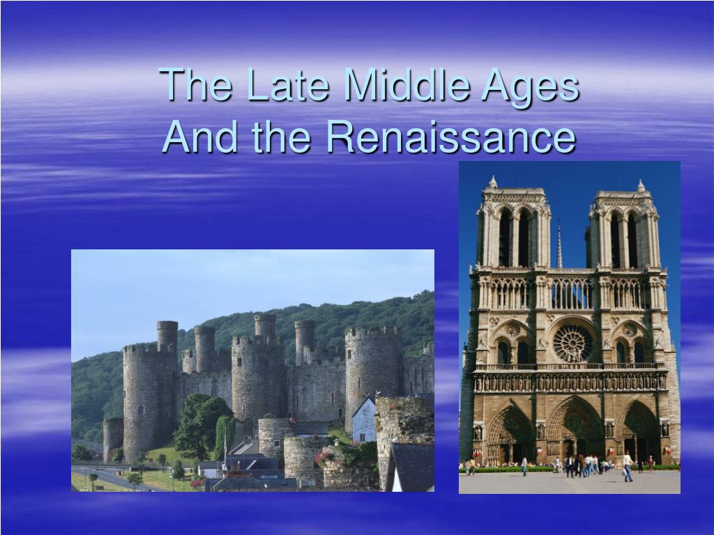 the late middle ages and the renaissance l.