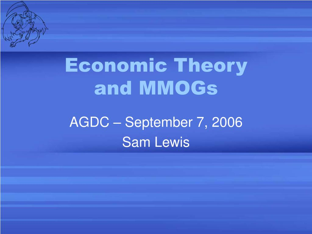 economic theory and mmogs l.