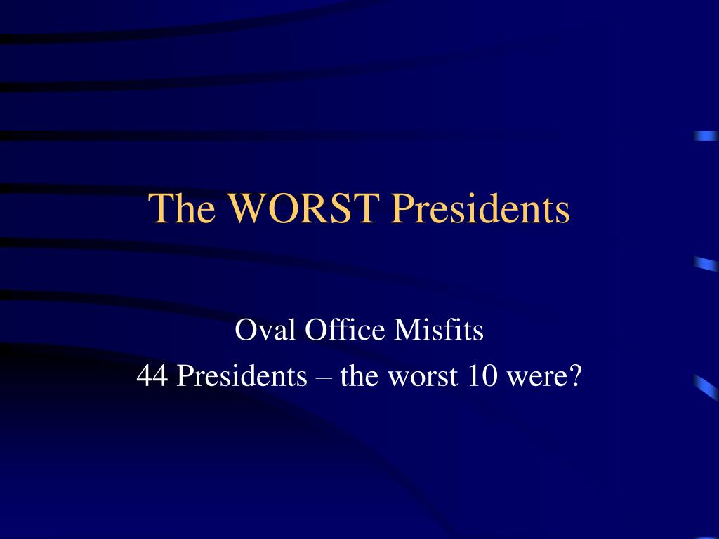 the worst presidents l.