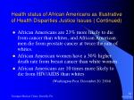 health status of african americans as illustrative of health disparities justice issues continued