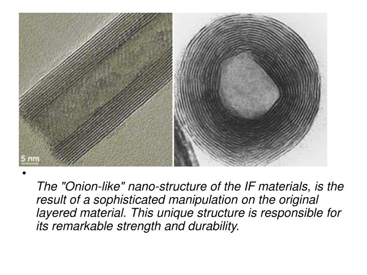 """The """"Onion-like"""" nano-structure of the IF materials, is the result of a sophisticated manipulation o..."""
