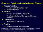 common opioid induced adverse effects