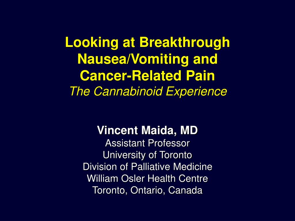 looking at breakthrough nausea vomiting and cancer related pain the cannabinoid experience l.