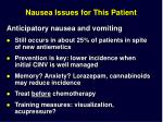 nausea issues for this patient