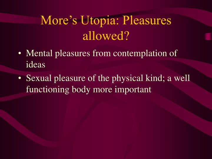 More's Utopia: Pleasures allowed?