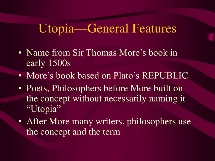 Utopia—General Features