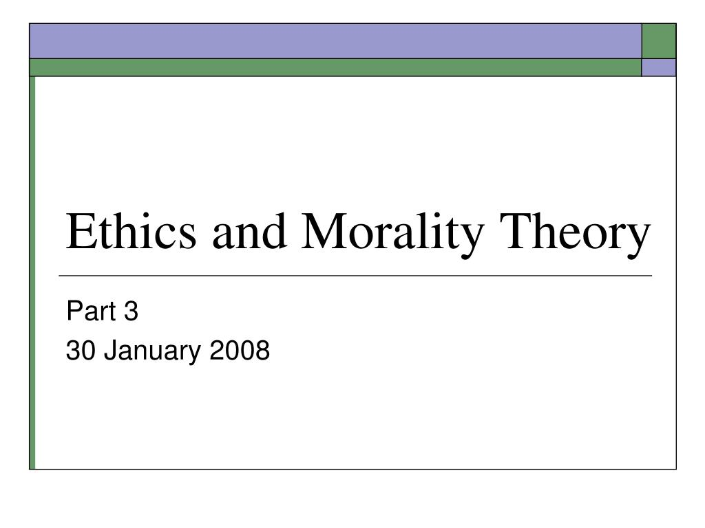 ethics and morality theory l.