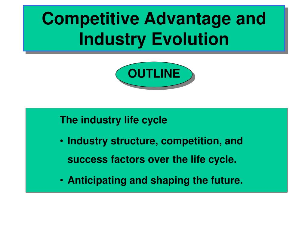 competitive advantage and industry evolution l.