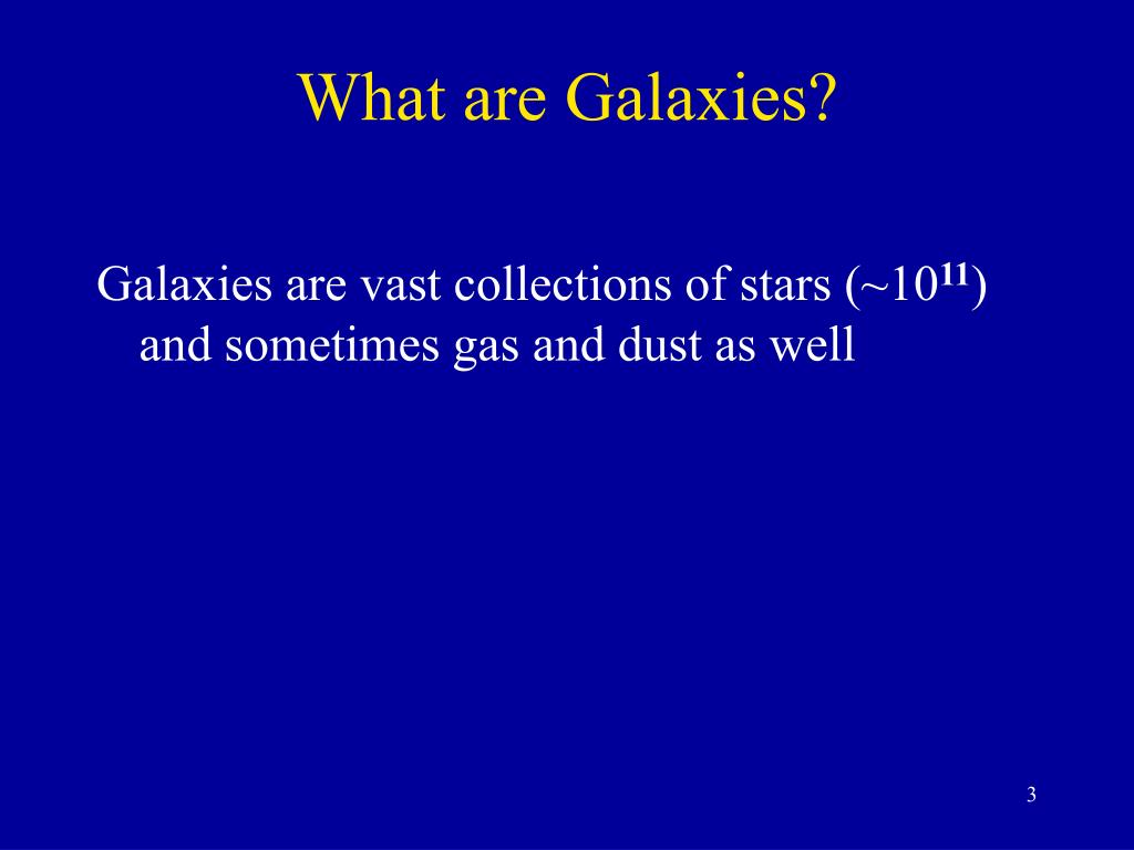 What are Galaxies?
