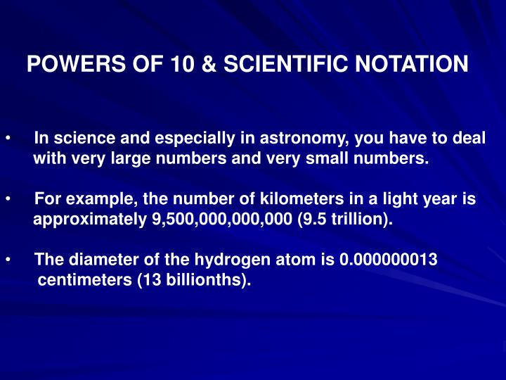 POWERS OF 10 & SCIENTIFIC NOTATION
