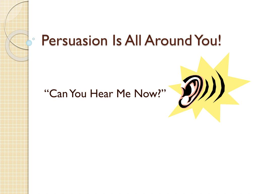 persuasion is all around you l.