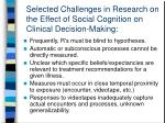 selected challenges in research on the effect of social cognition on clinical decision making