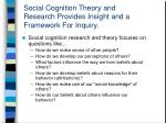 social cognition theory and research provides insight and a framework for inquiry