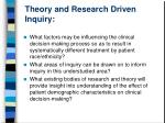 theory and research driven inquiry