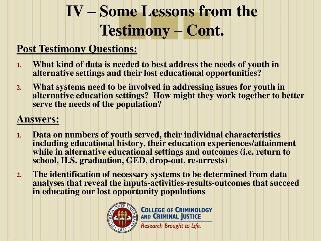 IV – Some Lessons from the Testimony – Cont.