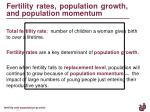fertility rates population growth and population momentum