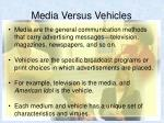 media versus vehicles