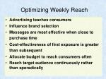 optimizing weekly reach