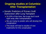 ongoing studies at columbia after transplantation29