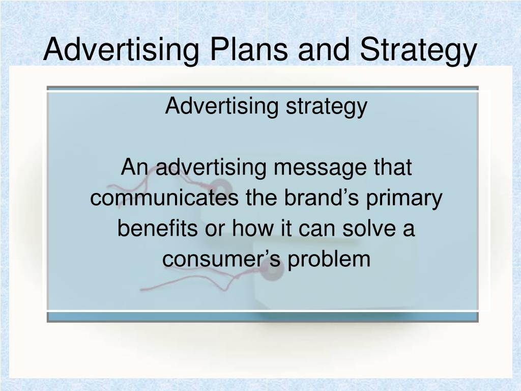 Advertising Plans and Strategy