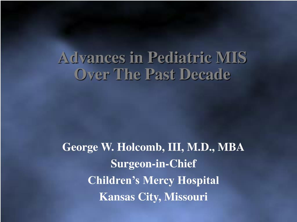 advances in pediatric mis over the past decade l.