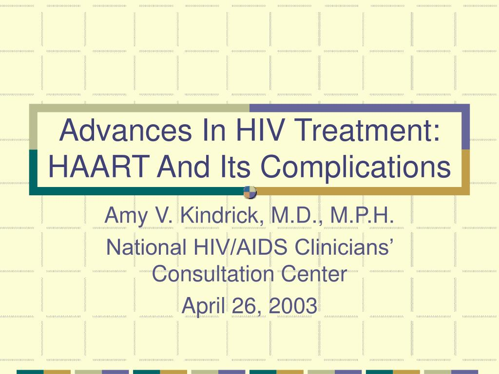 advances in hiv treatment haart and its complications l.
