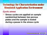 technology for characterization under simulated application environment16