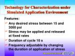 technology for characterization under simulated application environment18