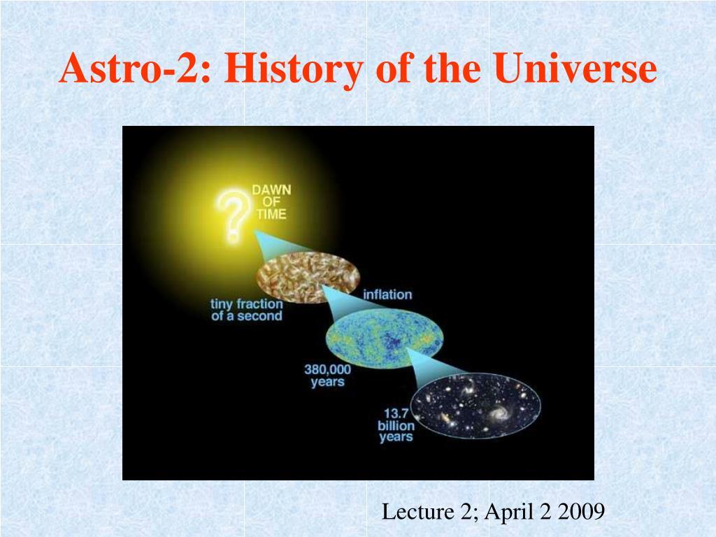 astro 2 history of the universe l.