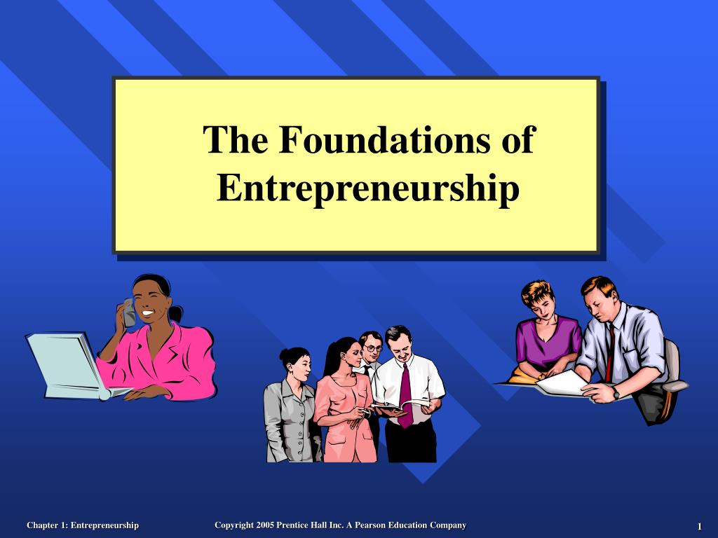 the foundations of entrepreneurship l.