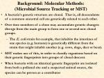 background molecular methods microbial source tracking or mst1