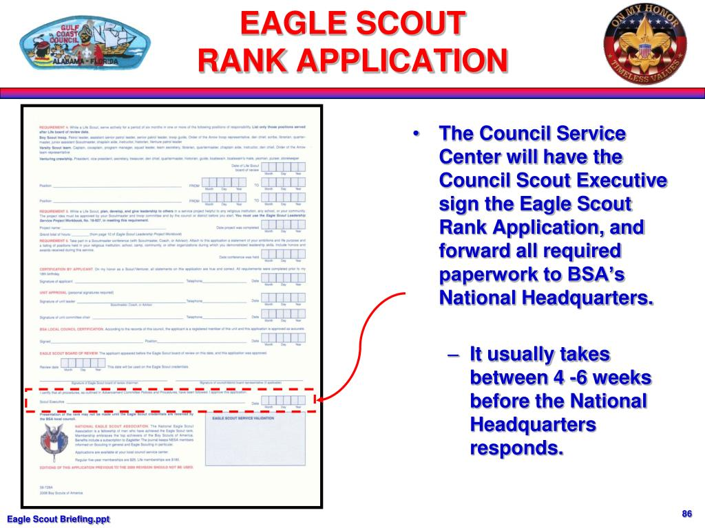 The Council Service Center will have the Council Scout Executive sign the Eagle Scout Rank Application, and forward all required paperwork to BSA's National Headquarters.