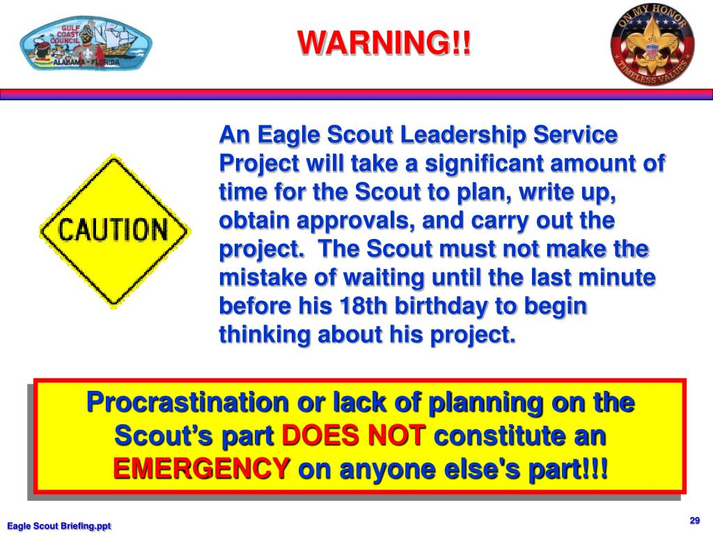 An Eagle Scout Leadership Service Project will take a significant amount of time for the Scout to plan, write up, obtain approvals, and carry out the project.  The Scout must not make the mistake of waiting until the last minute before his 18th birthday to begin thinking about his project.