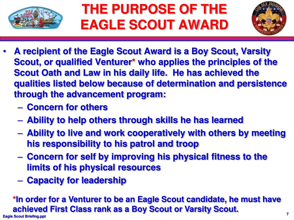 A recipient of the Eagle Scout Award is a Boy Scout, Varsity Scout, or qualified Venturer