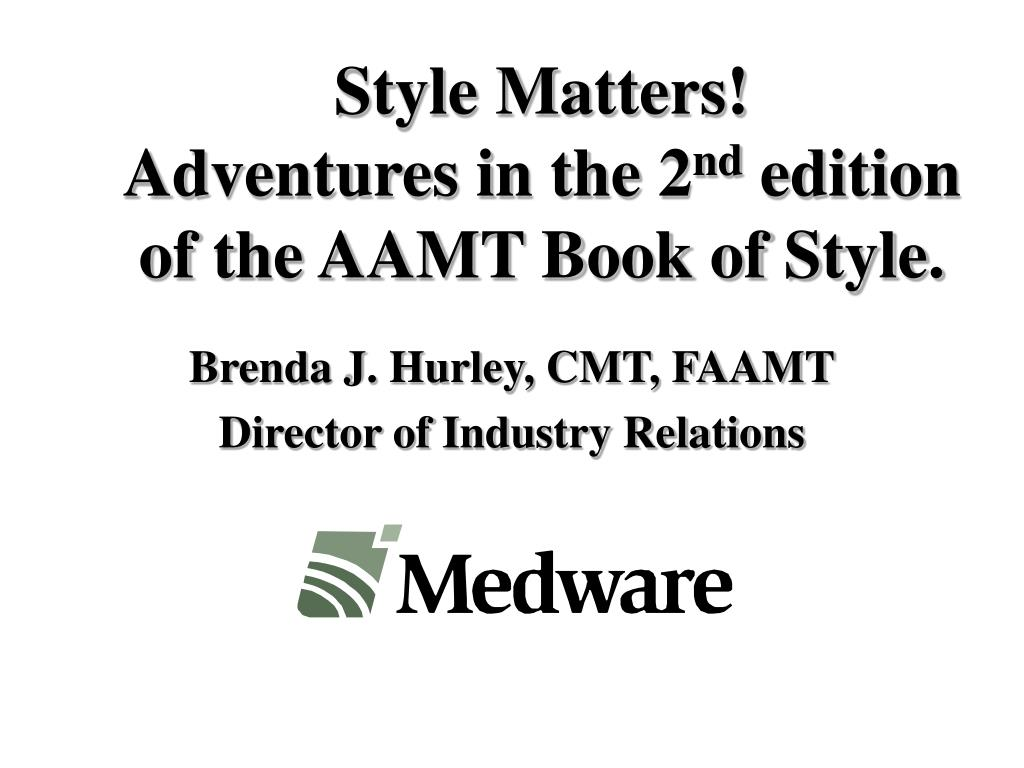 style matters adventures in the 2 nd edition of the aamt book of style l.