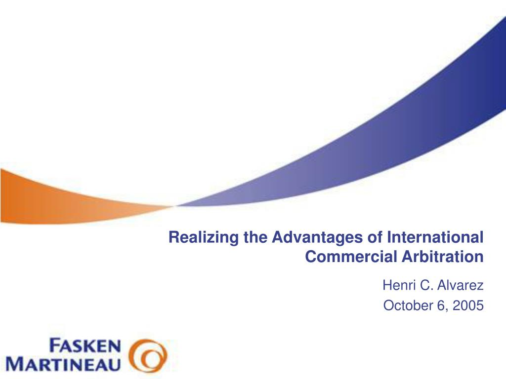 realizing the advantages of international commercial arbitration l.