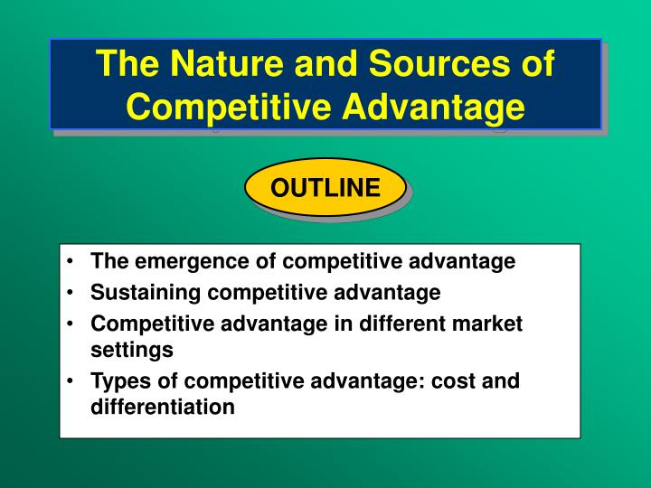the nature and sources of competitive advantage n.